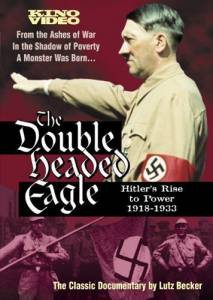 Double Headed Eagle: Hitlers Rise to Power 1918-1933
